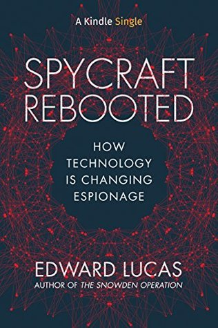 Spycraft Rebooted: How Technology is Changing Espionage
