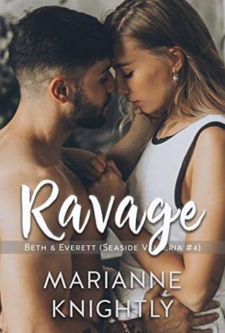 Ravage (Beth & Everett) (Seaside Valleria #4)