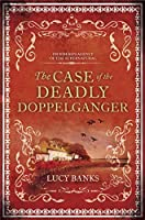 The Case of the Deadly Doppelganger (Dr Ribero's Agency of the Supernatural Book 2)