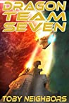 Dragon Team Seven (Dragon Team Seven, #1)