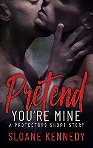 Pretend You're Mine (The Protectors, #12.5)