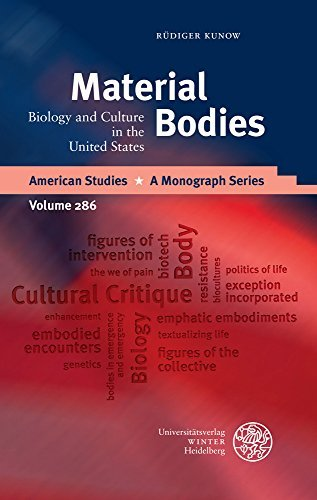 Material Bodies Biology and Culture in the United States