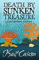 Death By Sunken Treasure (The Hayden Kent Mysteries Book 2)