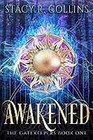 Awakened (The Gatekeepers Book 1)