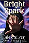 Bright Spark (Psions of SPIRE #1)