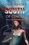 Somewhere South of Cinco: More Stories from False Key