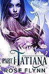 Part I: Tatiana (Broken Winged Angel Book 1)