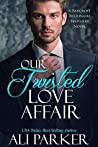 Our Twisted Love Affair (Bancroft Billionaire Brothers Book 2)