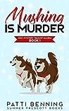 Mushing is Murder (Cozy Mystery Tails of Alaska #1)