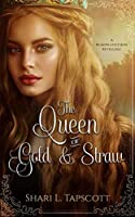 The Queen of Gold and Straw (Fairy Tale Kingdoms, #2)