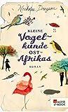 Kleine Vogelkunde Ostafrikas (Rose Mbkawa und Mr. Malik 2)