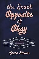 The Exact Opposite of Okay