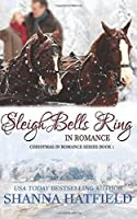 Sleigh Bells Ring in Romance (Christmas in Romance)