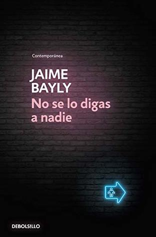 No Se Lo Digas A Nadie By Jaime Bayly