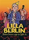 Lilla Berlin - Bättre brinna upp än fejda ut (Lilla Berlin, #6)