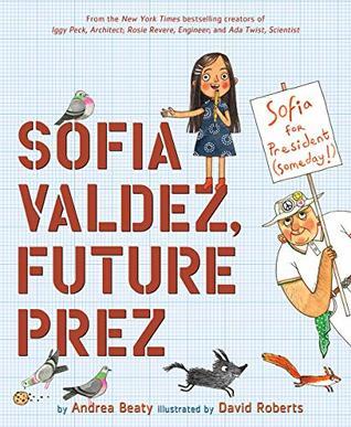 Sofia Valdez, Future Prez (Questioneers Picture Book, #4)