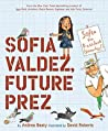 Sofia Valdez, Future Prez (Questioneers Picture Book, #4)