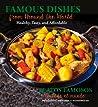 Famous Dishes from Around the World / Platos famosos de todo el mundo: Healthy, Tasty and Affordable / saludables, sabrosos y económicos