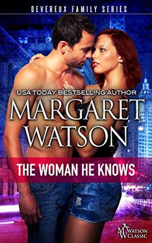 The Woman He Knows (The Devereux Family Book 2)