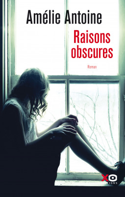 Raisons obscures by Amélie Antoine