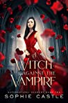 A Witch Against The Vampire (Supernatural Academy Book 2)