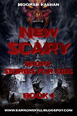 New Scary Short Stories for Kids: Book 4; interesting horror stories of top collection of world famous authors.....