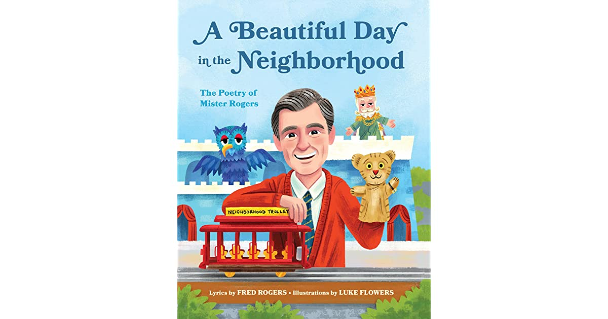 A Beautiful Day in the Neighborhood: The Poetry of Mister