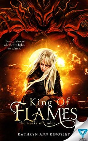 King Of Flames (The Masks of Under #1)