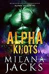 Alpha Knots (Alpha Horde, #3)