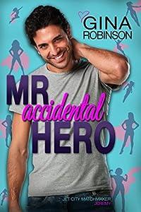 Mr. Accidental Hero (Jet City Matchmaker, #1)