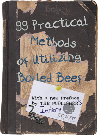 99 Practical Methods of Utilizing Boiled Beef: With a new Preface from the Publisher