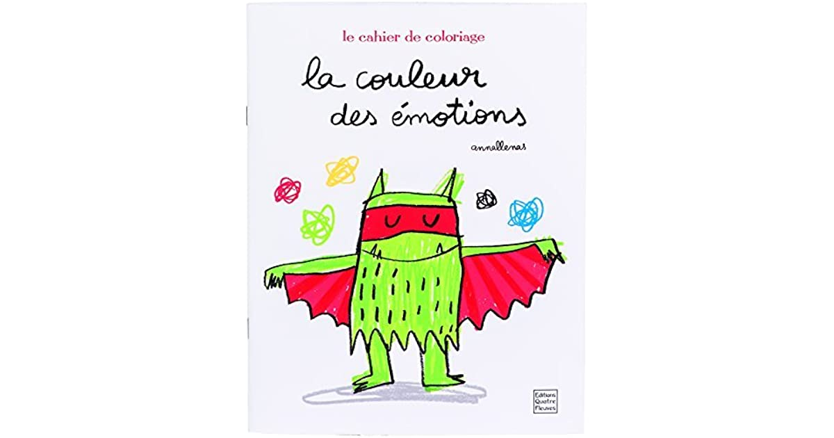 La Couleur Des émotions Le Cahier De Coloriage By Anna Llenas