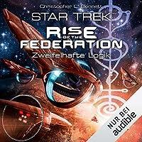 Zweifelhafte Logik: (Star Trek - Rise of the Federation, #3)