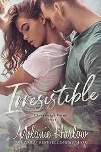 Irresistible (Cloverleigh Farms, #1)