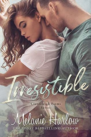 Irresistible (Cloverleigh Farms, #1)
