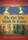 The Girl Who Would Be Queen (The Kingdom of Naples #1)