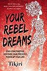 Your Rebel Dreams...