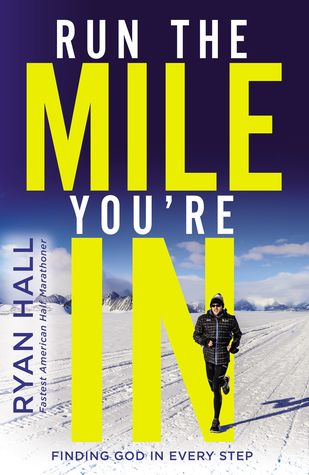 Run the Mile You're In by Ryan Hall