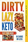 Dirty, Lazy, Keto Fast Food Guide: 10 Carbs or Less