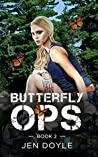 Butterfly Ops: Book 2 (Butterfly Ops Trilogy, #2)