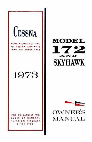 Cessna 1973 172 Skyhawk Owner's Manual: Pilot Operating