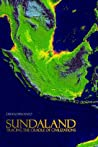 Sundaland: Tracing the Cradle of Civilizations