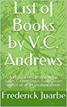 List of Books by V.C. Andrews: Audrina Series, Broken Wings Series, Casteel Series, Cutler Series and list of all V.C. Andrews Books