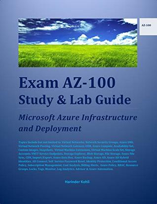 Exam AZ-100 Study & Lab Guide: Microsoft Azure Infrastructure and