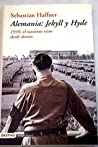 Germany: Jekyll & Hyde: An Eyewitness Analysis of Nazi Germany