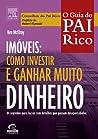 O Guia do Pai Rico - Imóveis: Como Investir e Ganhar Muito Dinheiro
