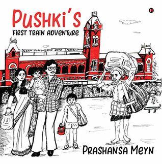 Pushki's first train adventure by Prashansa Meyn