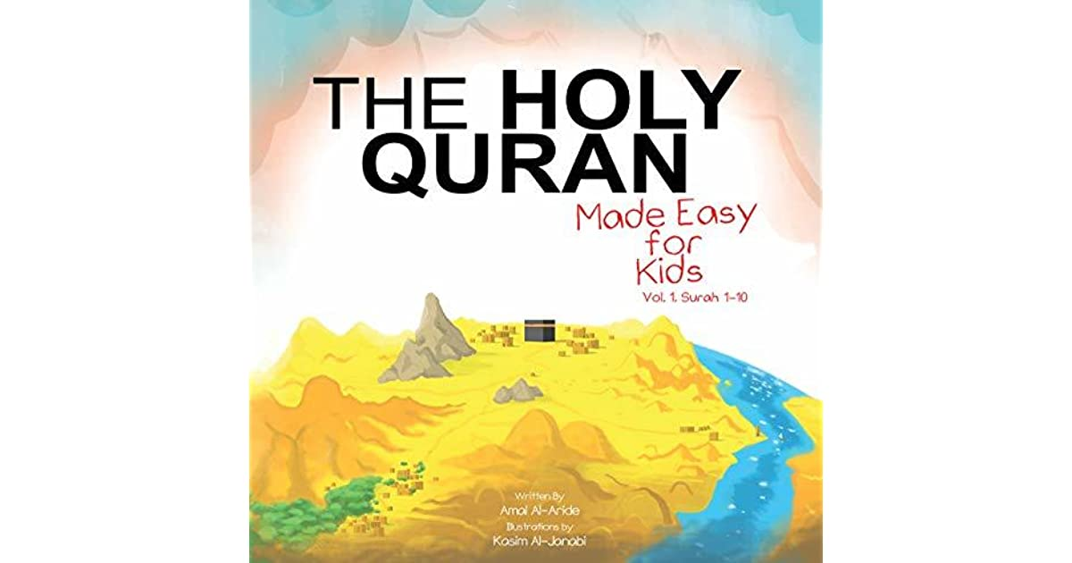 The Holy Quran: Made Easy for Kids - Vol  1 Surah 1-10 by