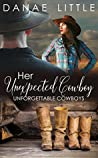 Her Unexpected Cowboy (Unforgettable Cowboys Book 1)
