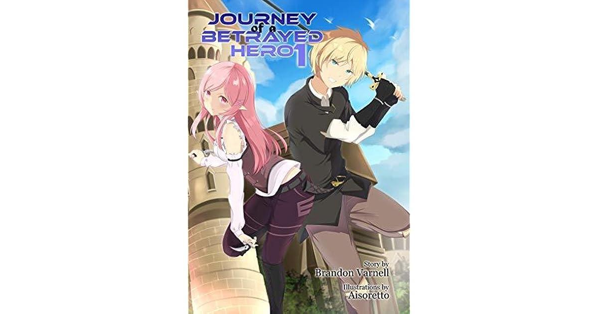 Journey of a Betrayed Hero: Volume 1 by Brandon Varnell